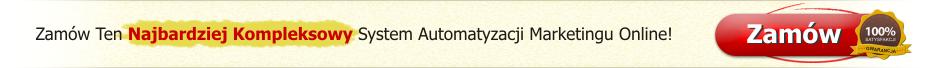 Zamów Ten Najbardziej Kompleksowy System Automatyzacji Marketingu Online!