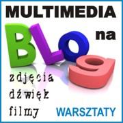 Multimedia Na Blog - warsztaty
